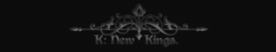 K: New Kings
