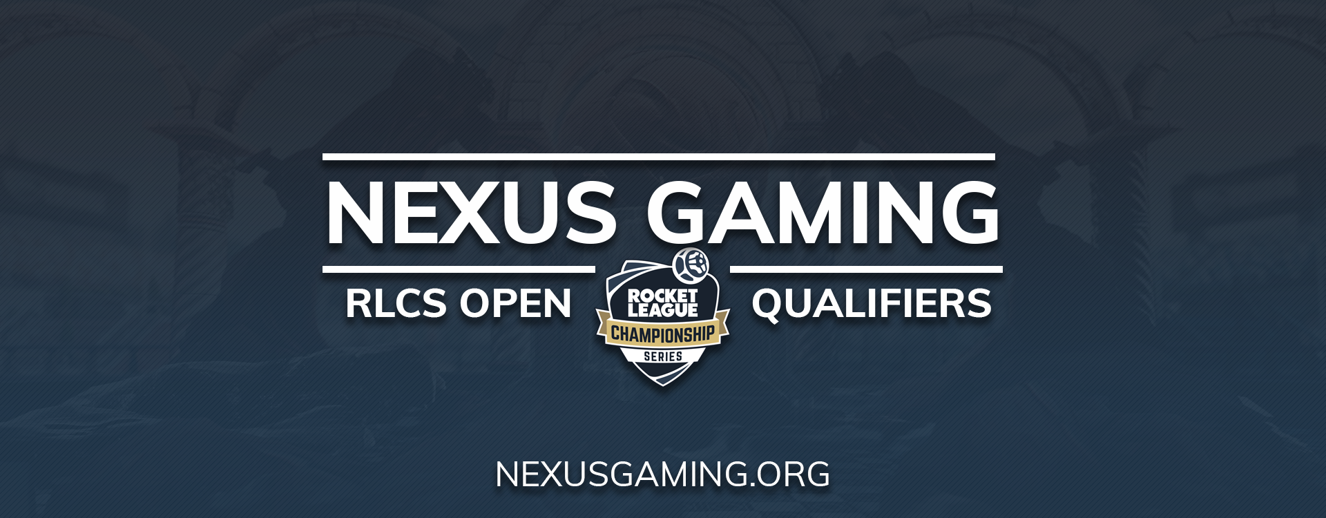 Nexus Gaming Rocket League Championship Series Open Qualifier