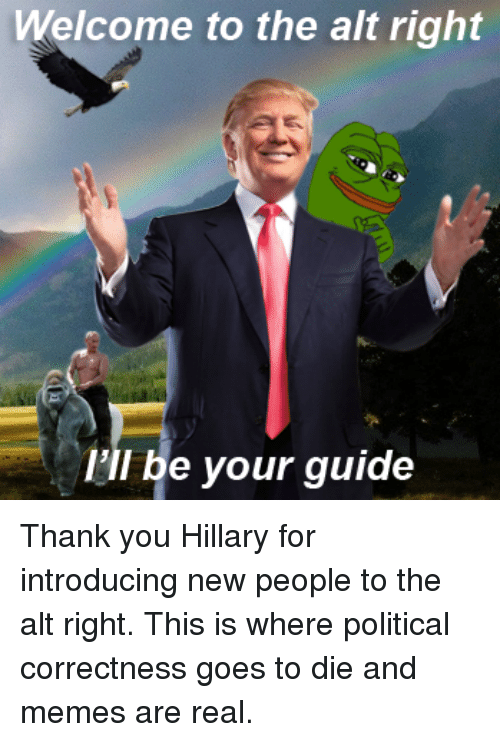 https://cdn.discordapp.com/attachments/266396659062145025/299343667313770496/welcome-to-the-alt-right-ill-be-your-guide-thank-3442605.png