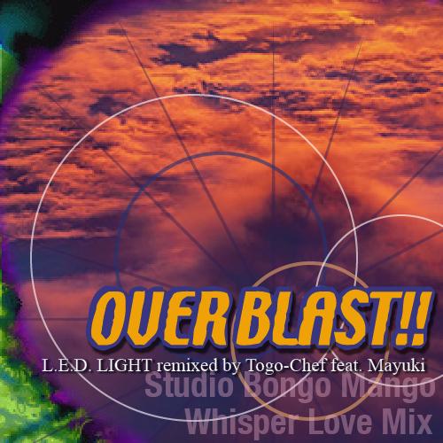 https://cdn.discordapp.com/attachments/276748441445466112/897593977761587250/OVERBLAST_-Studio_Bongo_Mango_Whisper_Love_Mix--jacket.png