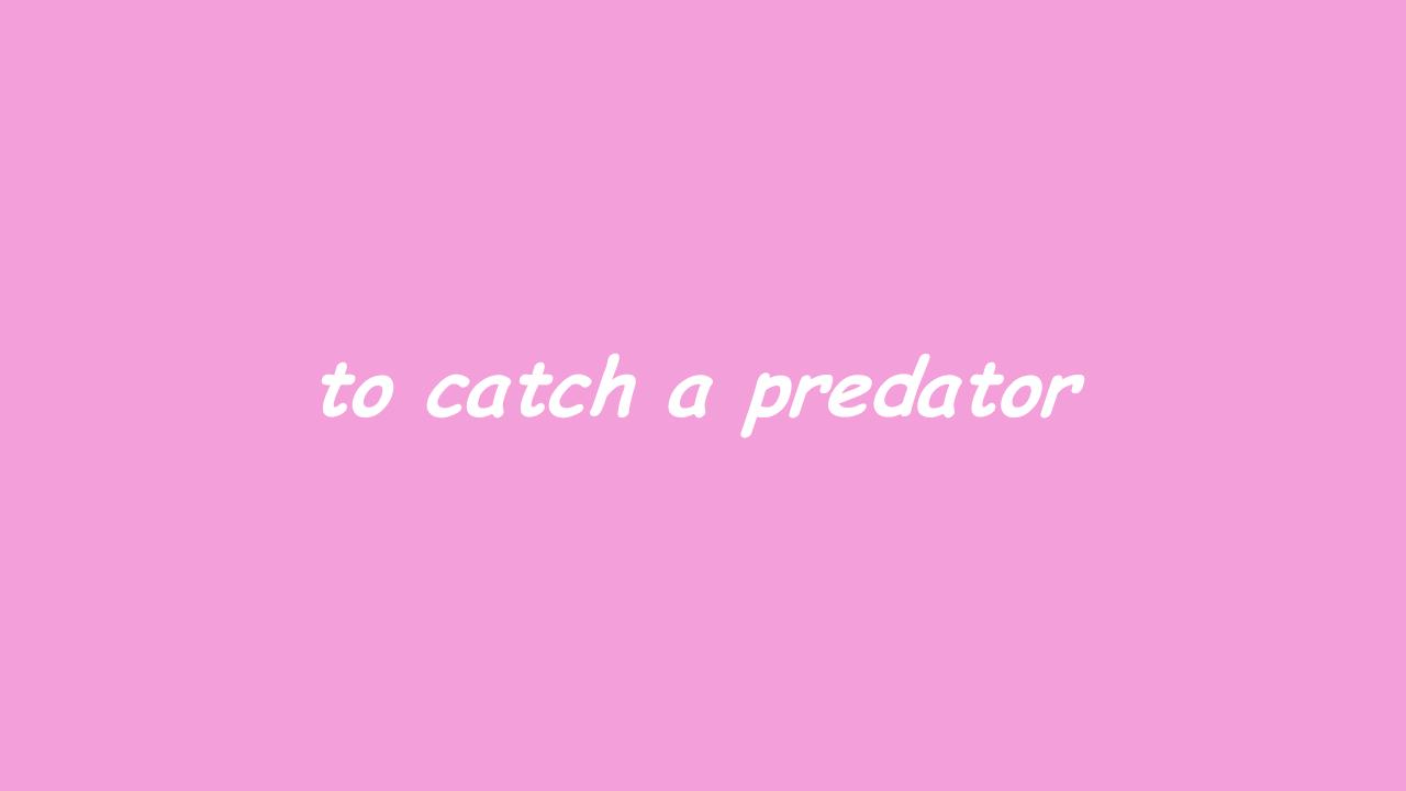 to_catch_a_predator.png