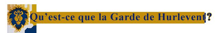 Présentation de la Garde de Hurlevent Titre_qu_est_ce_que_la_garde