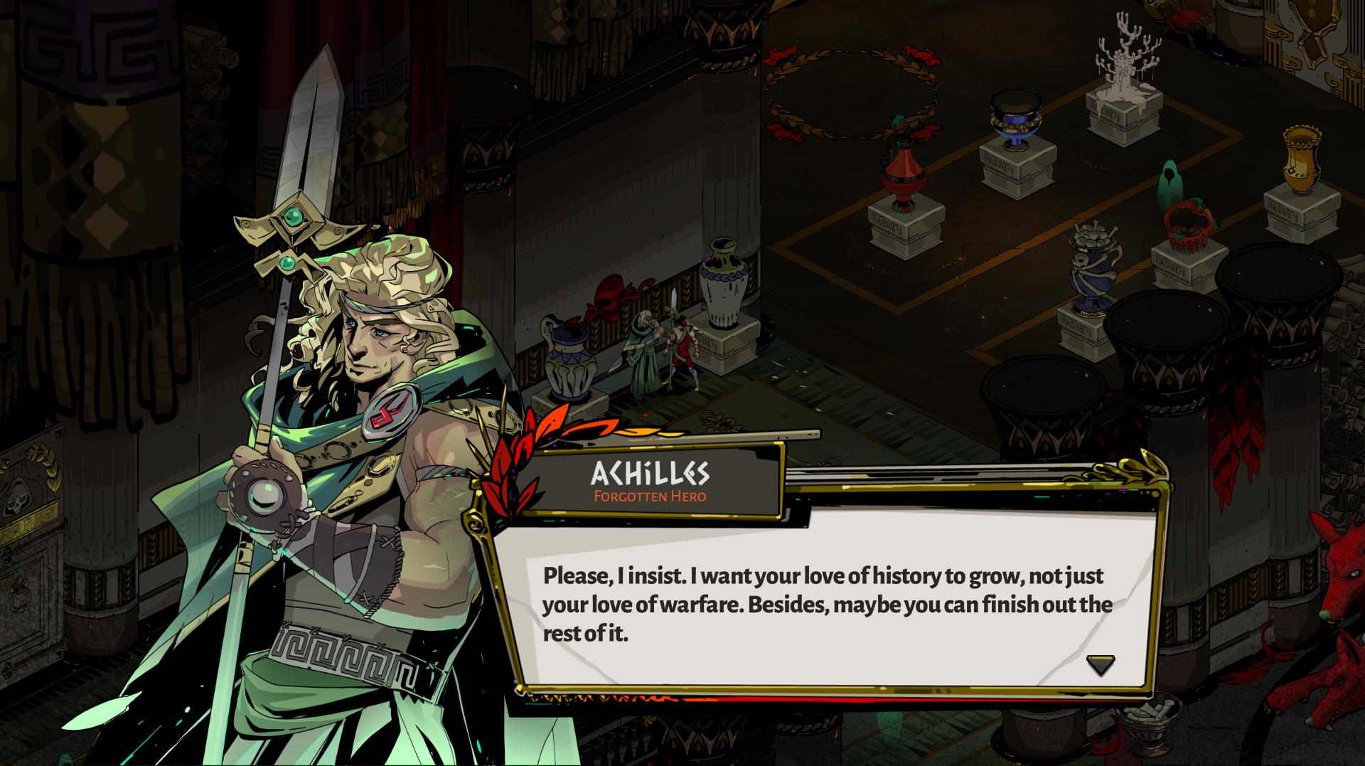 Achilles responds to Zagreus talking about Zagreus' love of history.
