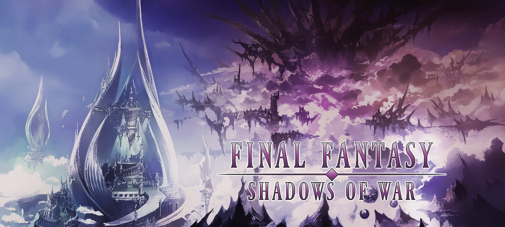 Final Fantasy: Shadows Of War