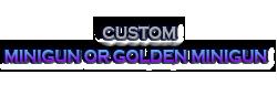 custom-mini-gun-or-golden-minigun.png