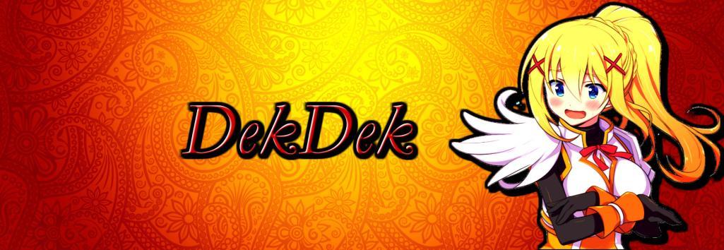 [Image: DekDek_Sig.jpg]