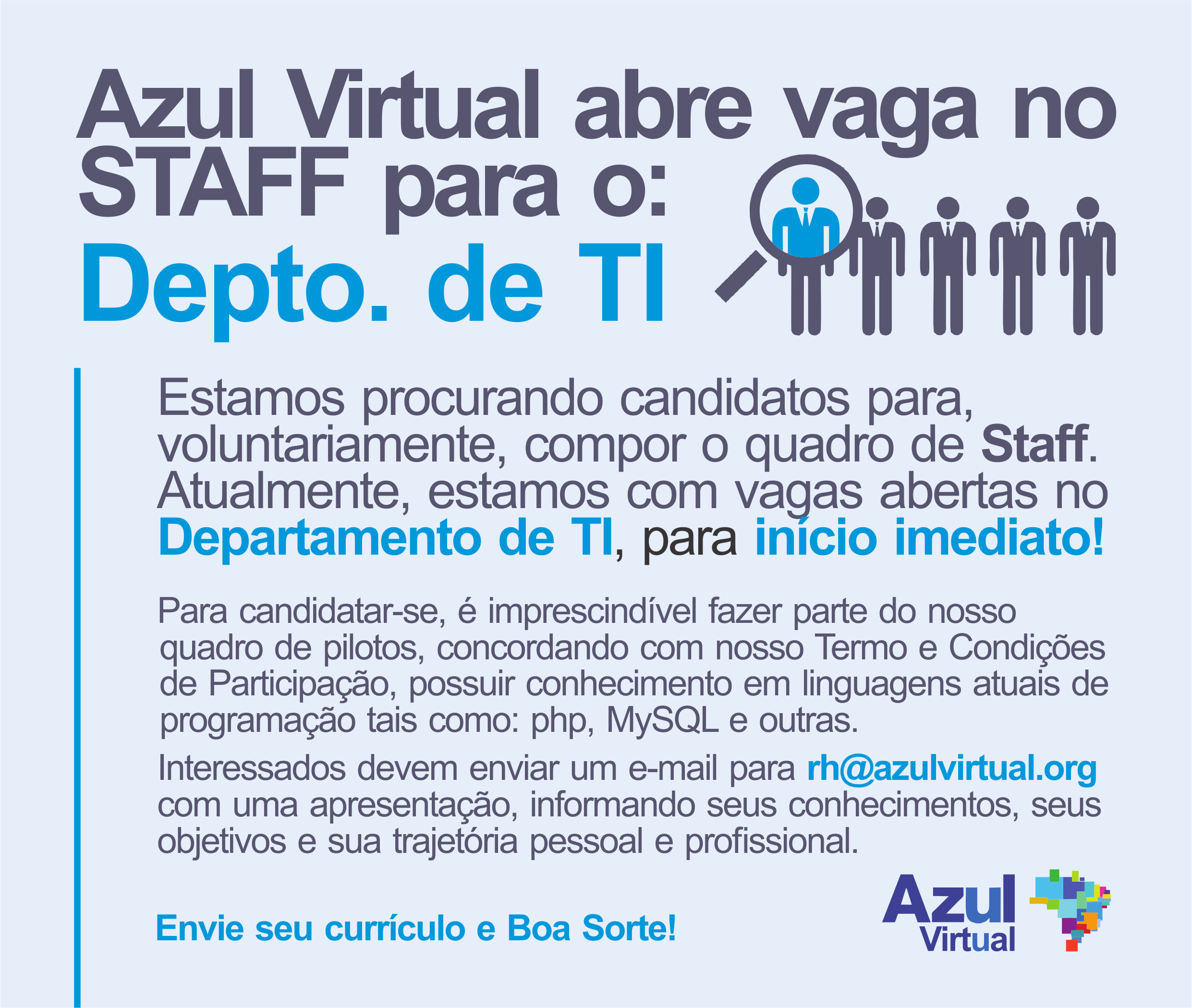 Azul Virtual abre vaga no STAFF para o Depto. de TI TI_v17