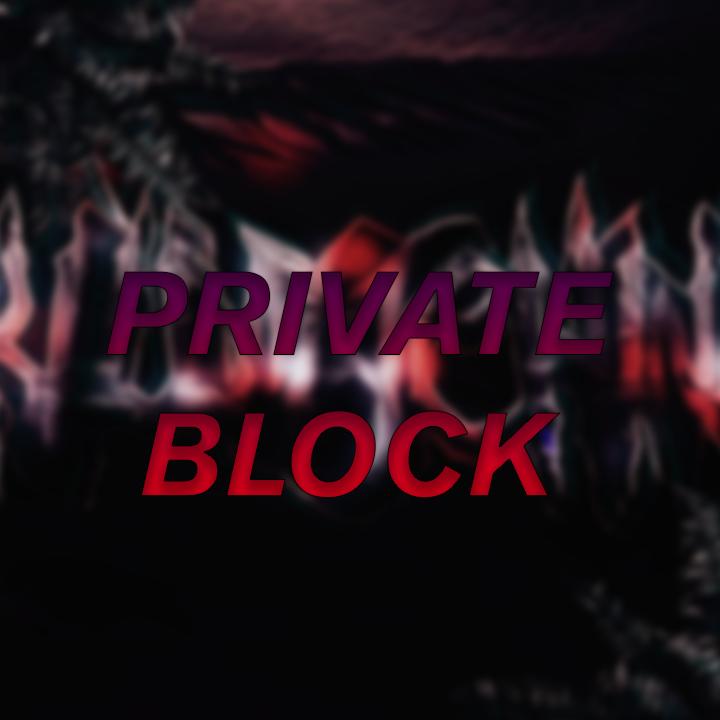PRIVATE BLOCK KILLMACHINE