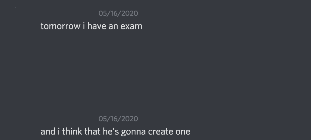 Tomorrow I have an exam and I think he's gonna create one [kahoot]