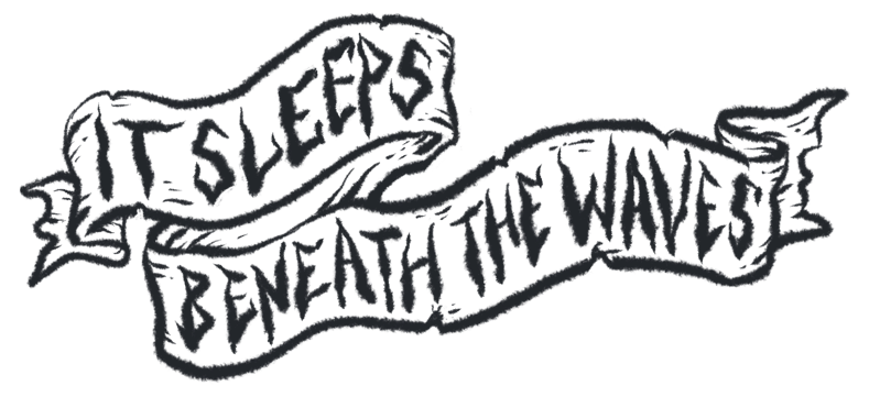 Banner for It Sleeps Beneath The Waves