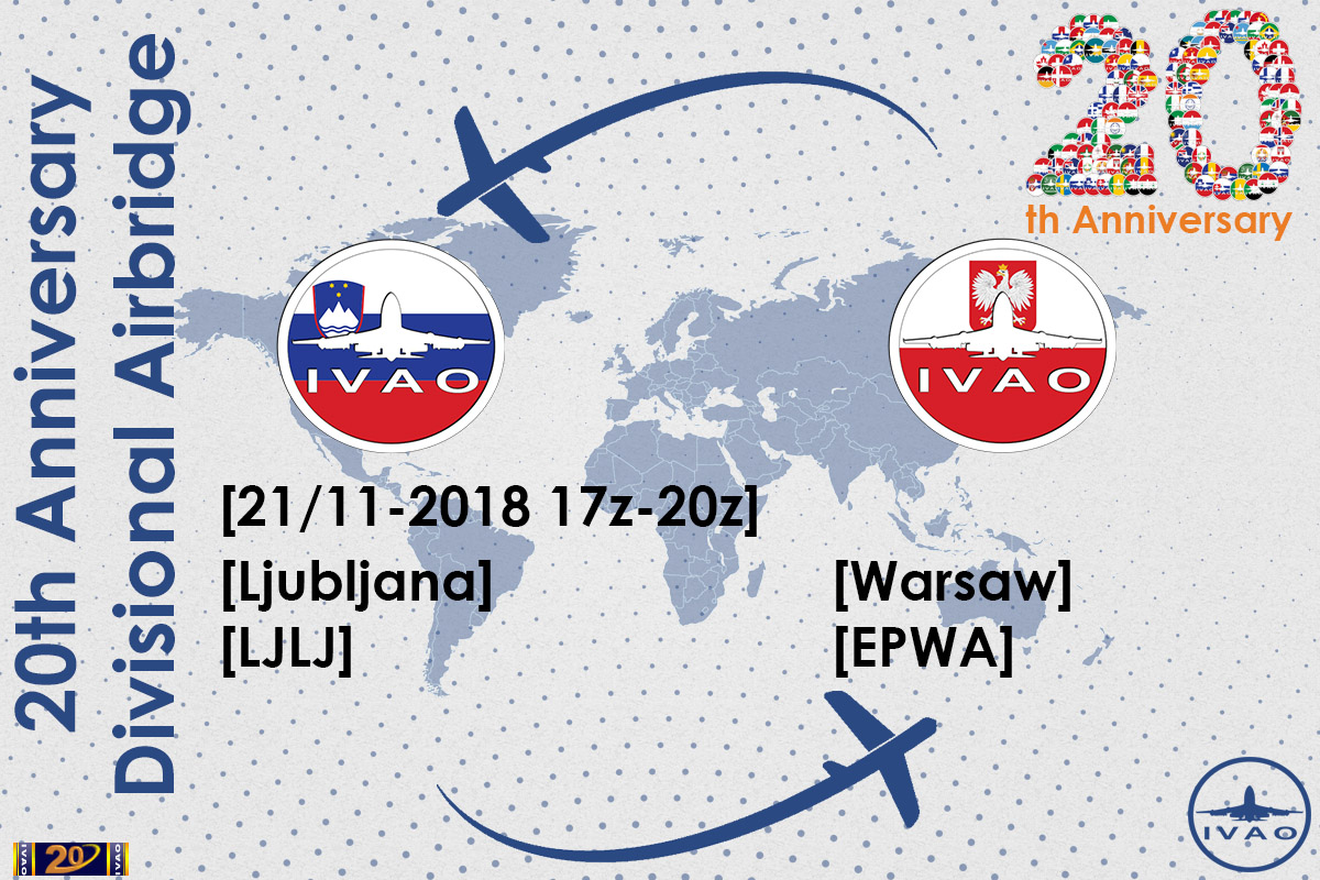 [21 NOV | 17z - 20z] [HQ+SI+PL] IVAO 20th Anniversary Airbridge: LJLJ <> EPWA