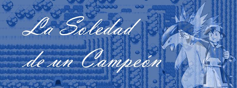 [Imagen: La_Soledad_de_un_Campeon-Banner.png]