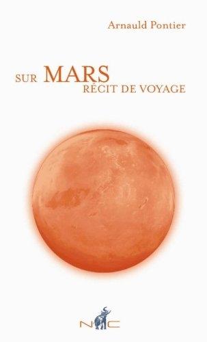 Sur Mars récit de voyage - Arnauld Pontier