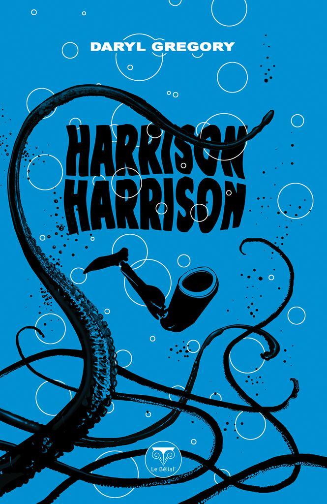 Harrison Harrison Daryl Gregory