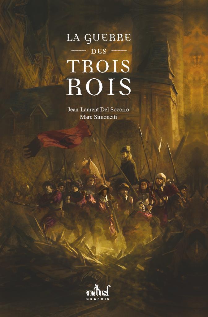 La guerre des trois rois Jean-Laurent Del Soccoro