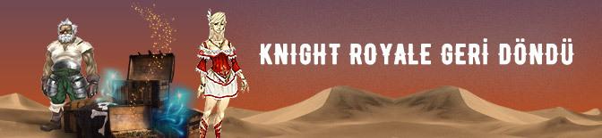 KNIGHT-ROYALE-geri-dondu-forum.jpg