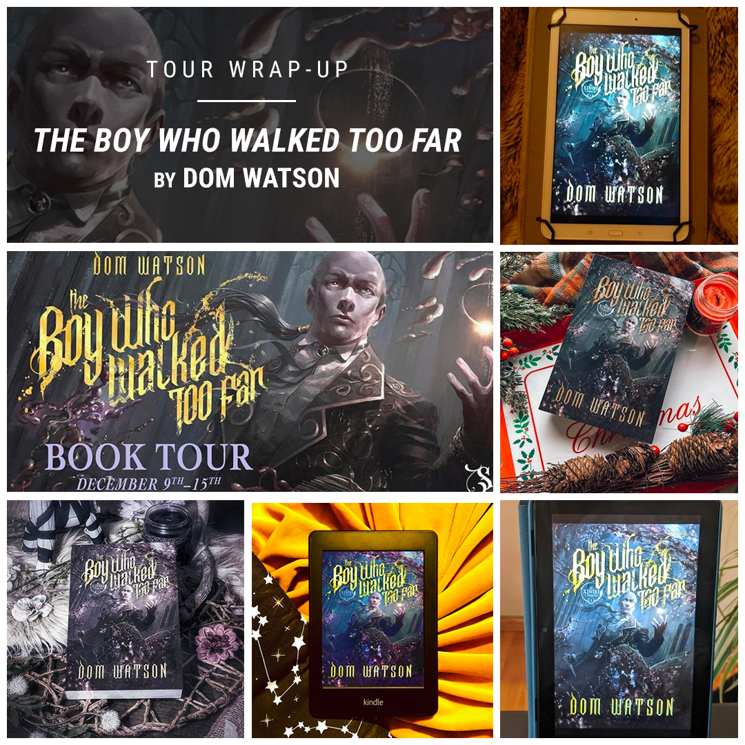 The Boy Who Walked Too Far by Dom Watson IG wrap up