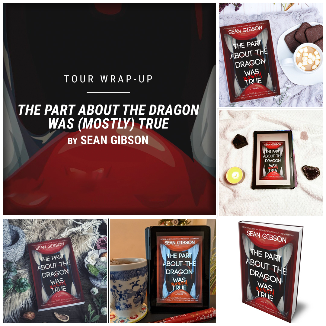 The Part About the Dragon Was (Mostly) True by Sean Gibson IG wrap up