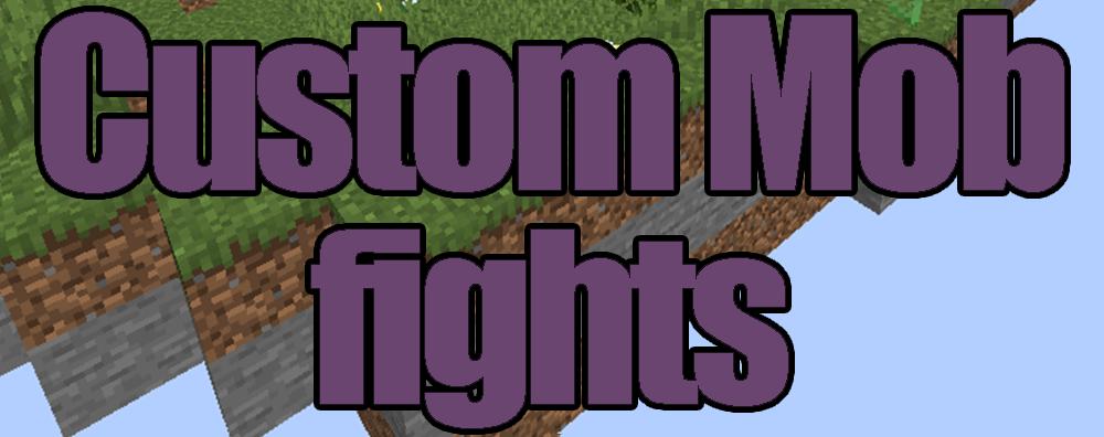 Custom Mob Fights 1.17+