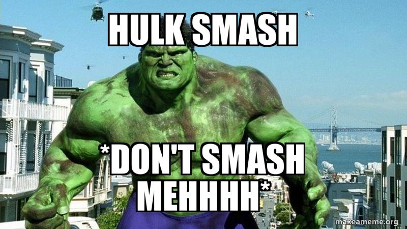 hulk-smash-dont.jpg