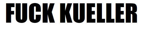 ★ Top Fifteen Tournament #15 - Kueller - Page 3 FUCK_KUELLER