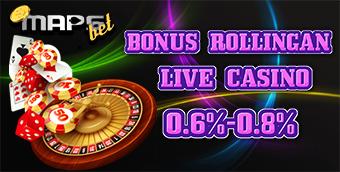 Bonus Rollingan LIVECASINO 0.6% - 0.8%