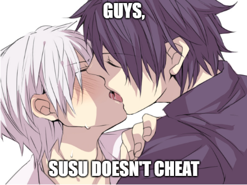 susu doesnt cheat!