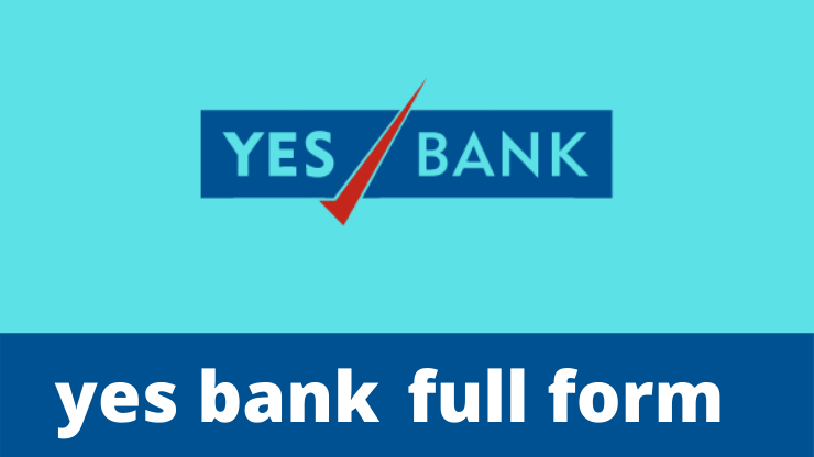 YES Bank फुल फॉर्म क्या है? | Meaning of YES Bank