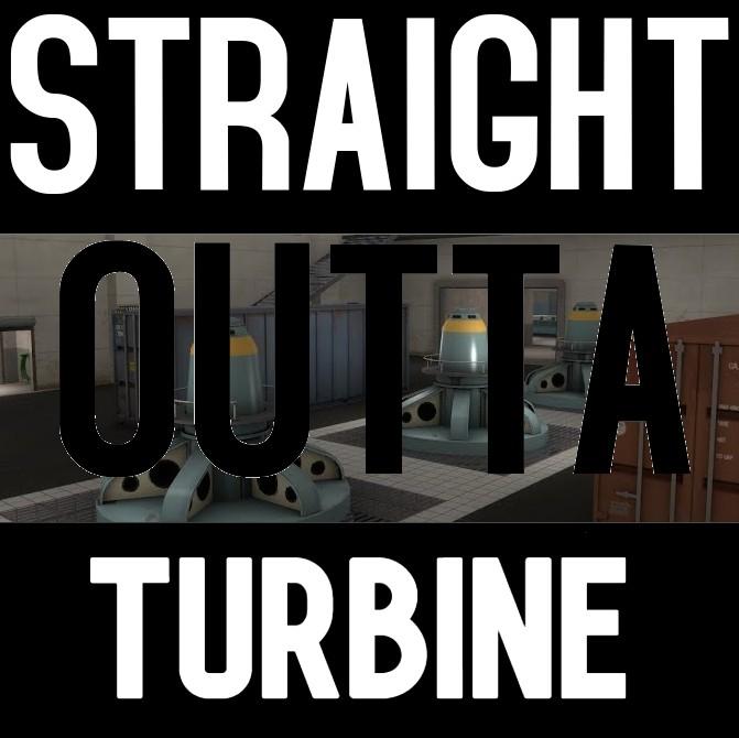 straight outta turbine