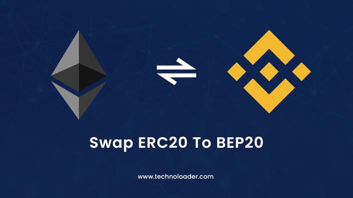 Swap ERC20 Token to BEP20