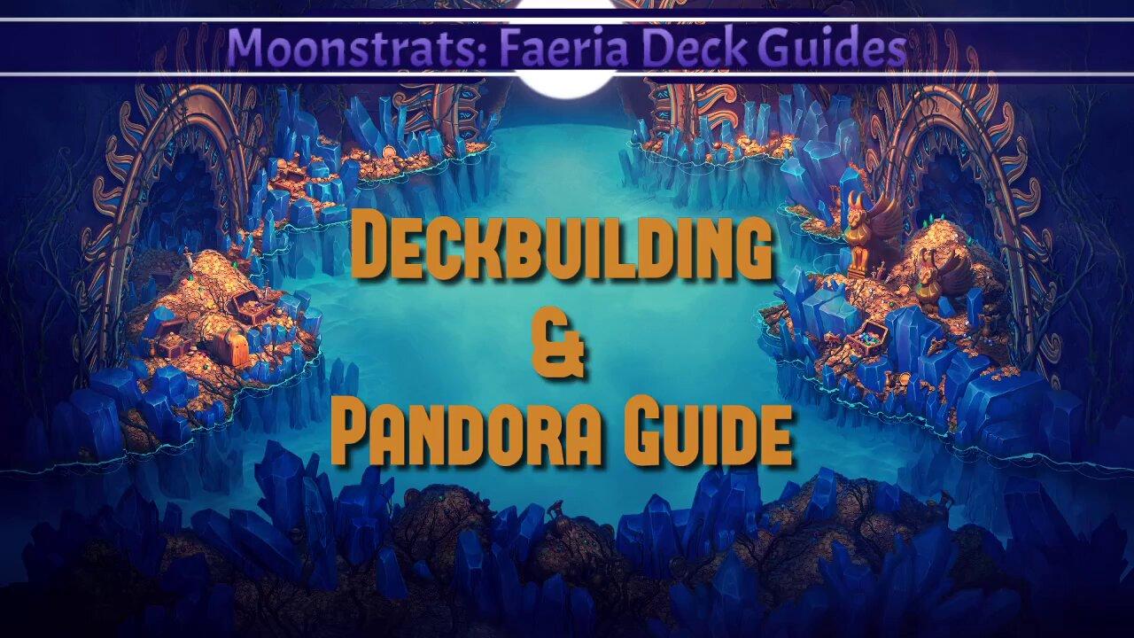 Deckbuilding and pandora guide