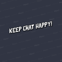 Keep Chat Happy!