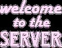 welcometotheserver