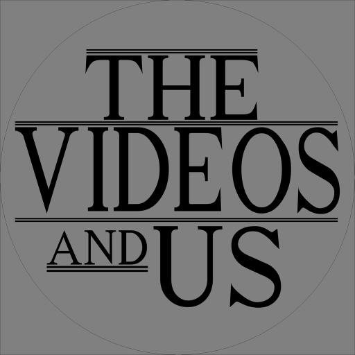 Icon for The Videos and Us