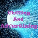 Chilling And Advertising®