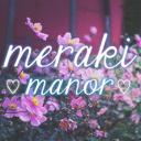 ♥ Meraki Manor ♥