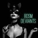 😈 BDSM Deviants 😈