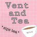 Vent and Tea 🍵