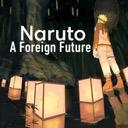 Naruto: A Foreign Future.