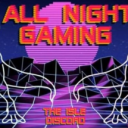 All Night Gaming