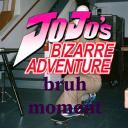 Bruh Moment: A JoJo's Bizarre Adventure RP server