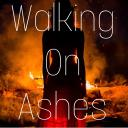 Walking on Ashes