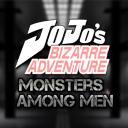 JJBA: Monsters Among Men