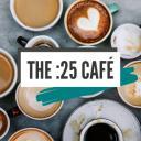 The :25 Café