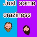 just some craziness