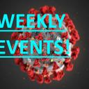 COVID-19 WEEKLY EVENTS