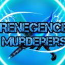 Renegence Murderers