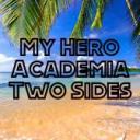 My Hero Academia Two Sides