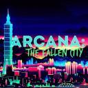 Arcana: The Fallen City