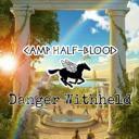 Camp Half Blood: Danger Withheld